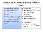 make plans to host a birthday party for raul