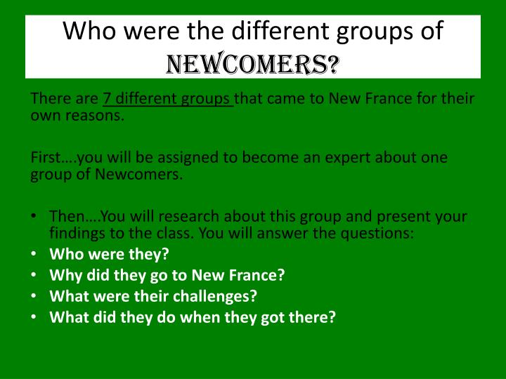 Who were the different groups of newcomers