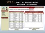 step 9 select two alternate electives 8 th grade freshmen only