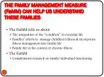 the family management measure f a mm can help us understand these families
