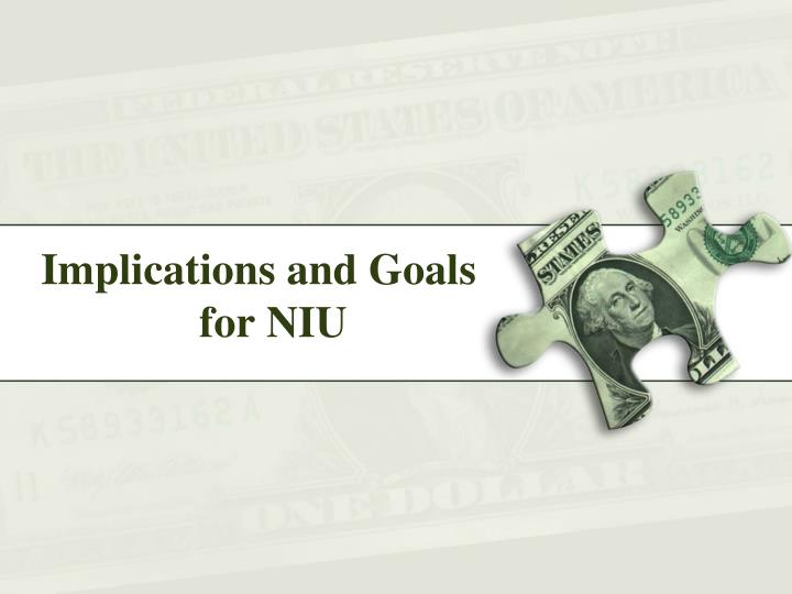 Implications and Goals 		for NIU