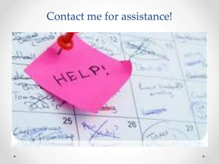 Contact me for assistance!