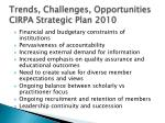 trends challenges opportunities cirpa strategic plan 2010