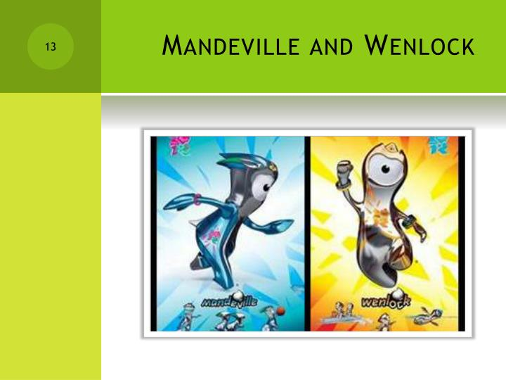 Mandeville and Wenlock