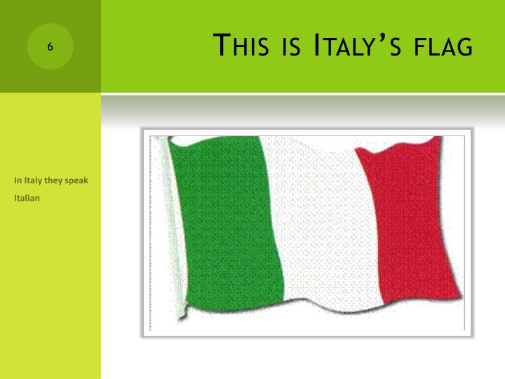 This is Italy's flag