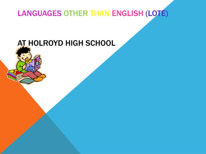 Languages other than english lote at holroyd high school
