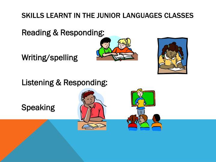 Skills Learnt in the Junior Languages Classes