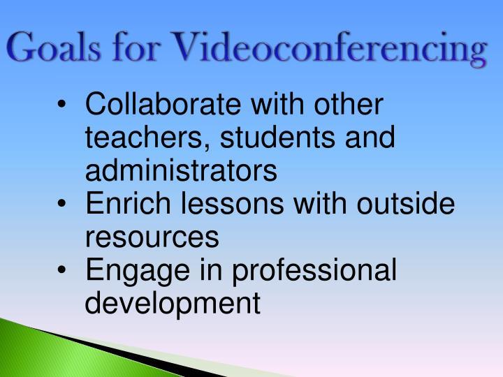 Goals for videoconferencing