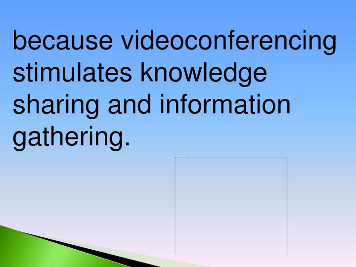because videoconferencing