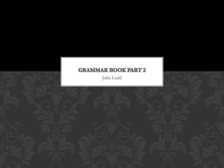 Grammar book part 2