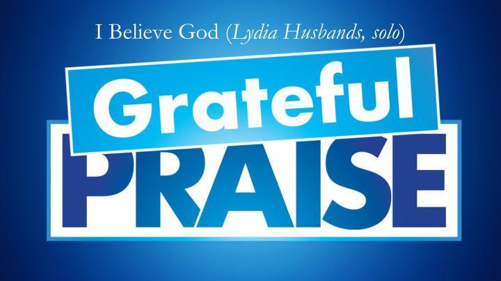 I Believe God (