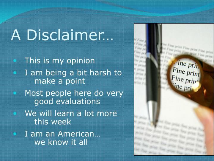 A Disclaimer…