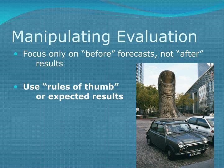 Manipulating Evaluation