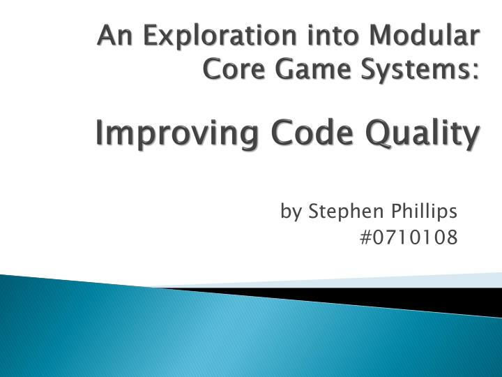 an exploration into modular core game systems improving code quality