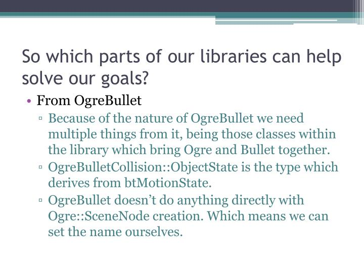So which parts of our libraries can help solve our goals?