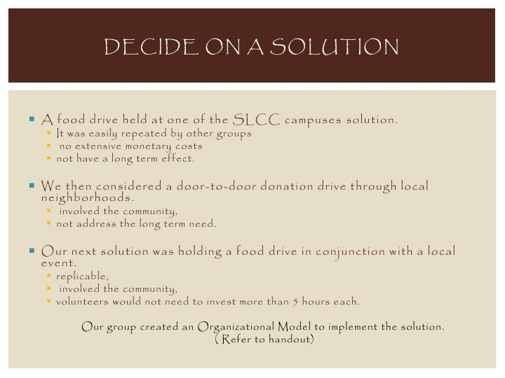 Decide on a solution