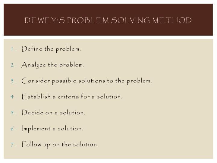 Dewey s problem solving method