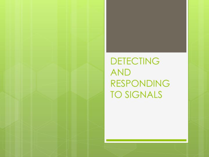 Detecting and responding to signals