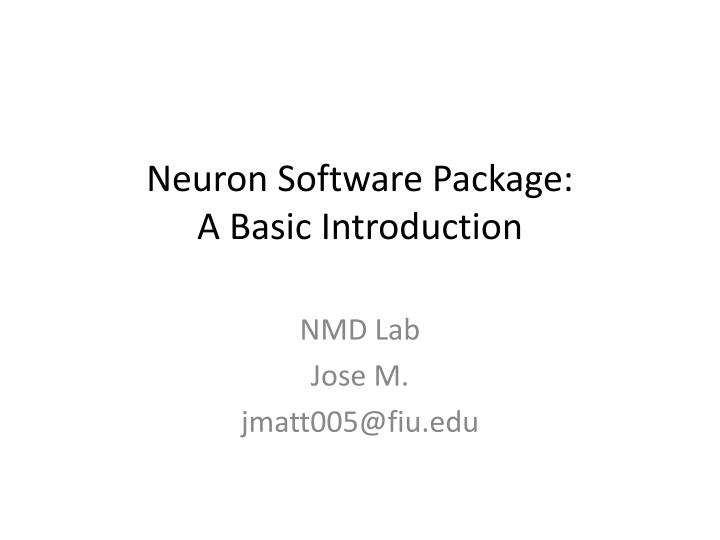 Neuron software package a basic introduction
