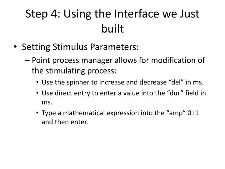Step 4: Using the Interface we Just built