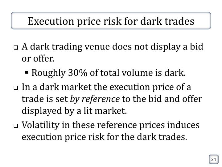 Execution price risk for dark trades