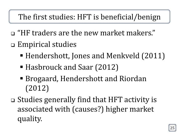 The first studies: HFT is beneficial/benign