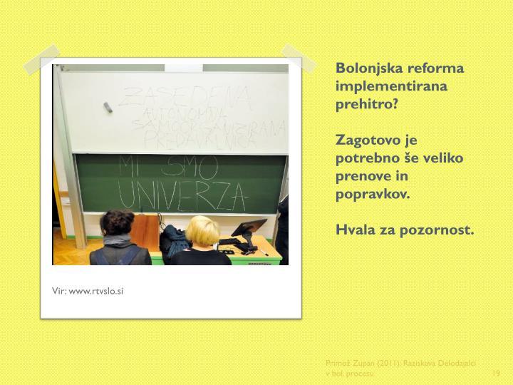 Bolonjska reforma implementirana prehitro?