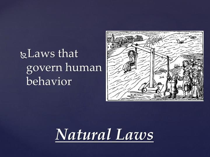 Laws that govern human behavior