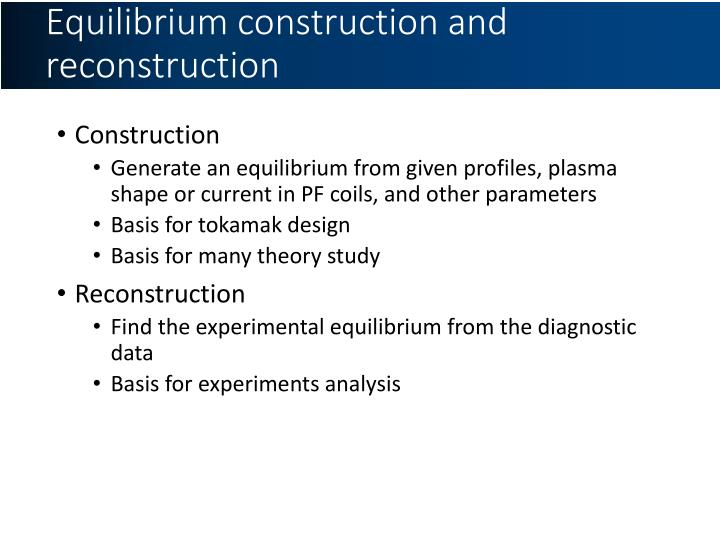 Equilibrium construction and reconstruction