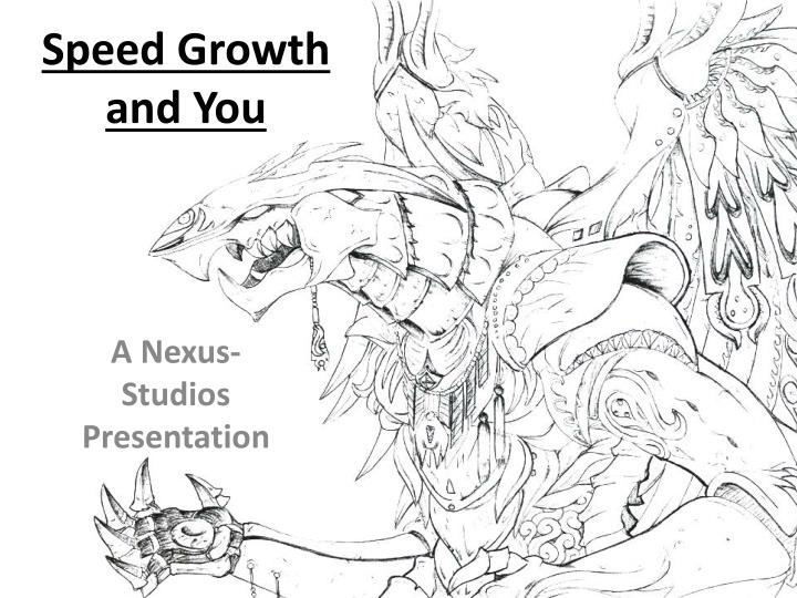 speed growth and you n.