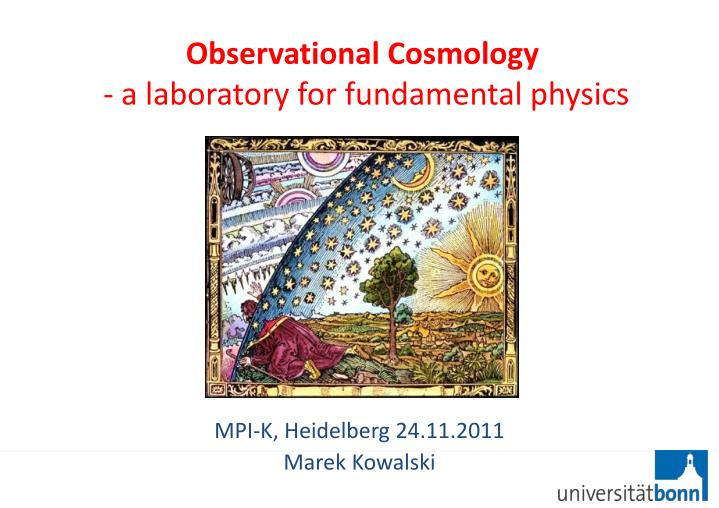 observational cosmology a laboratory for fundamental physics n.