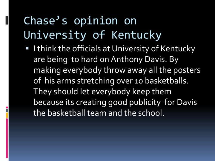 Chase's opinion on University of