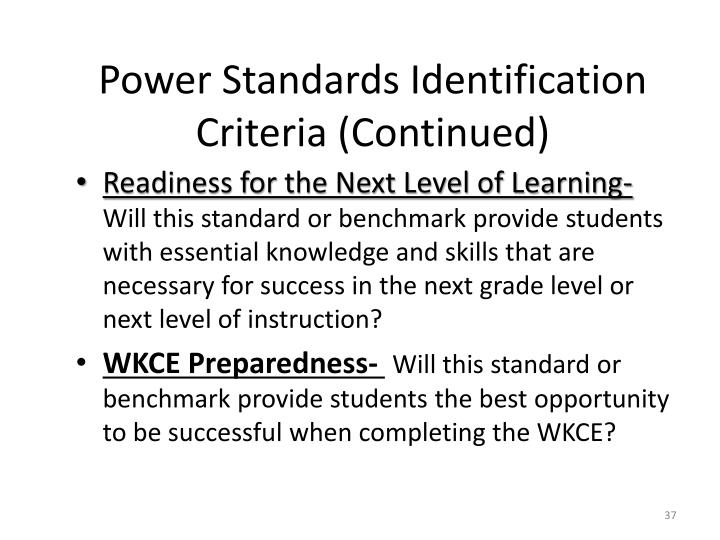 Power Standards Identification Criteria (Continued)
