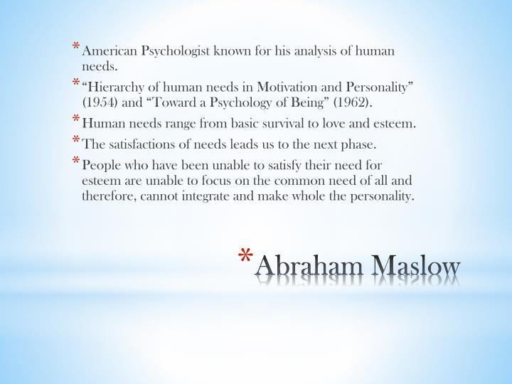 American Psychologist known for his analysis of human needs.