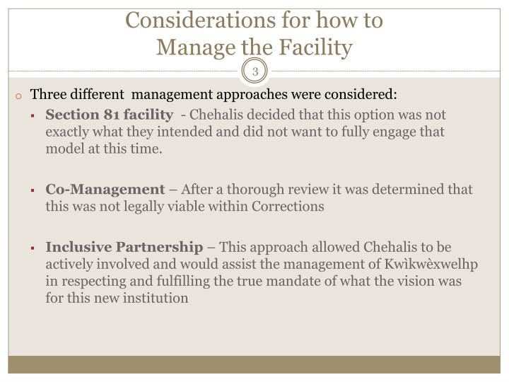 Considerations for how to manage the facility