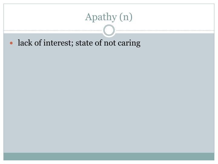 Apathy (n)
