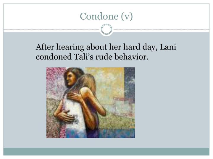 Condone v