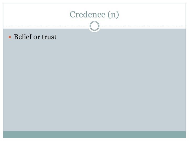 Credence (n)