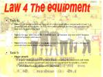law 4 the equipment