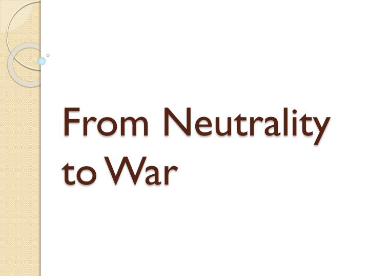from neutrality to war n.