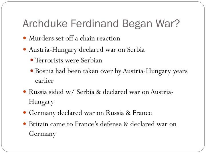Archduke ferdinand began war