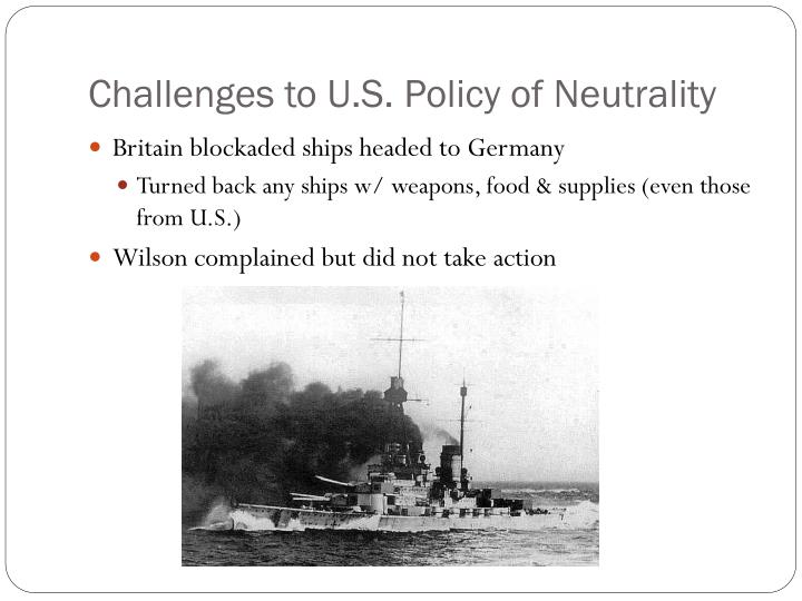Challenges to U.S. Policy of Neutrality