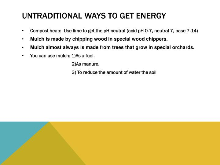Untraditional ways to get energy
