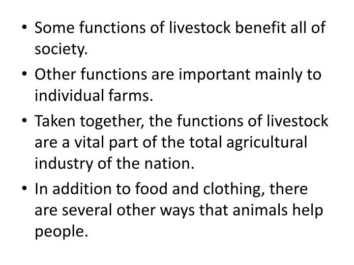 Some functions of livestock benefit all of society.