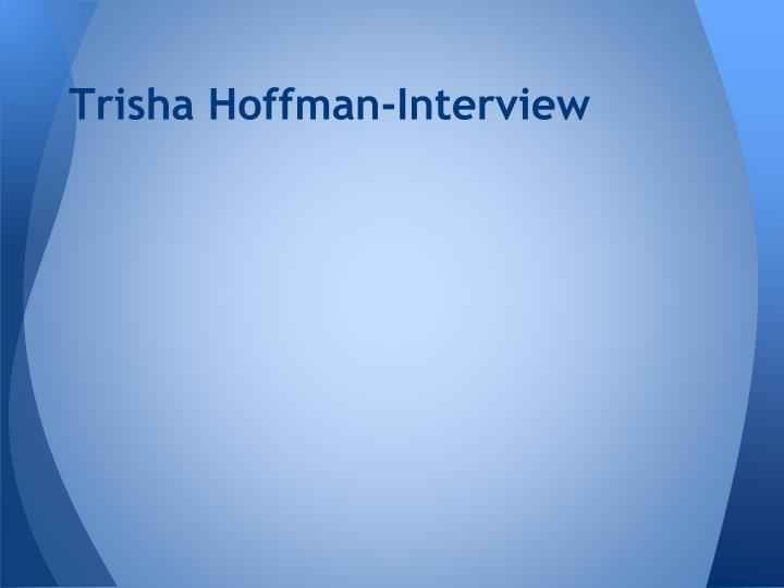 Trisha hoffman interview