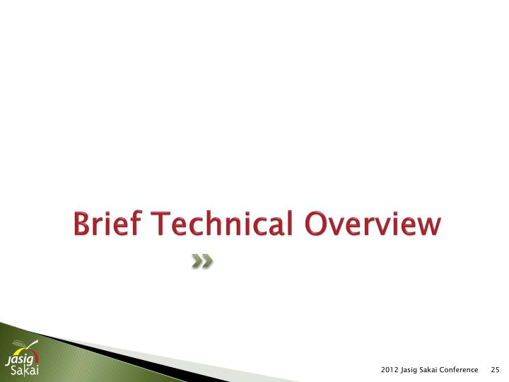 Brief Technical Overview
