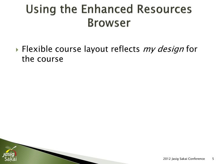 Using the Enhanced Resources Browser