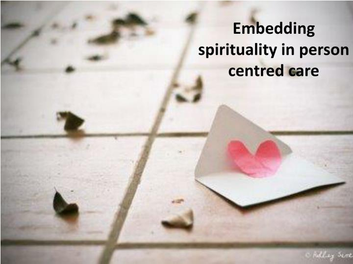 embedding spirituality in person centred care n.