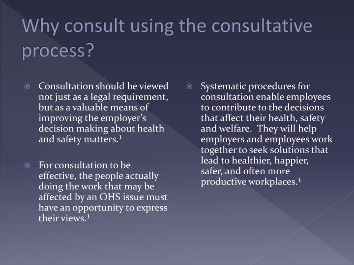 Why consult using the consultative process