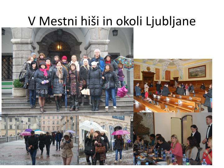 V Mestni hiši in okoli Ljubljane
